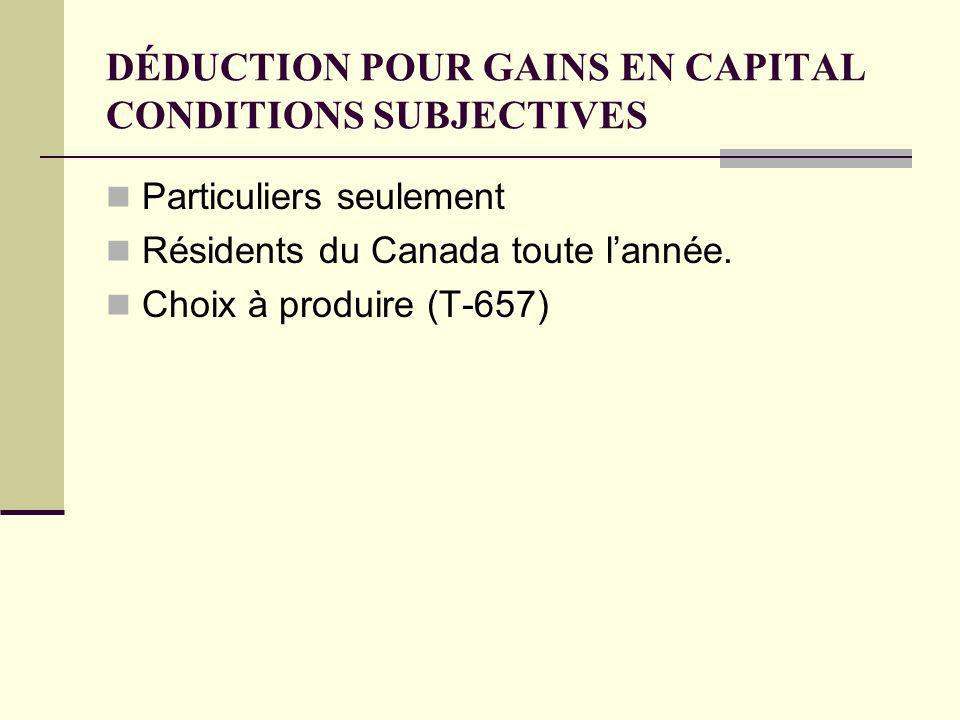 DÉDUCTION POUR GAINS EN CAPITAL CONDITIONS SUBJECTIVES