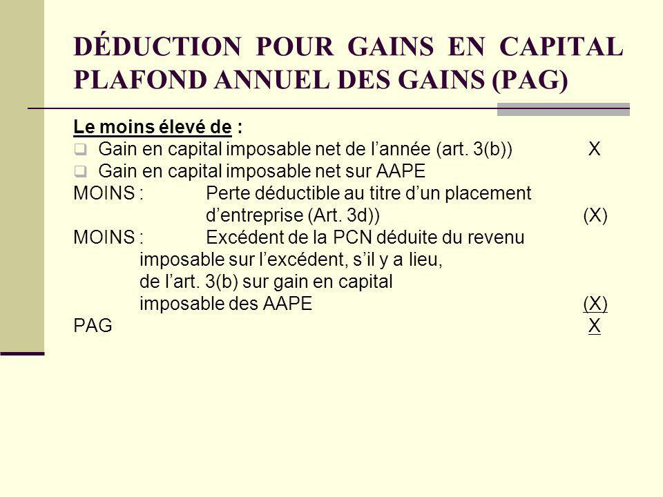 DÉDUCTION POUR GAINS EN CAPITAL PLAFOND ANNUEL DES GAINS (PAG)