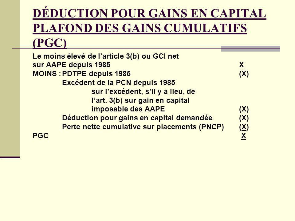 DÉDUCTION POUR GAINS EN CAPITAL PLAFOND DES GAINS CUMULATIFS (PGC)