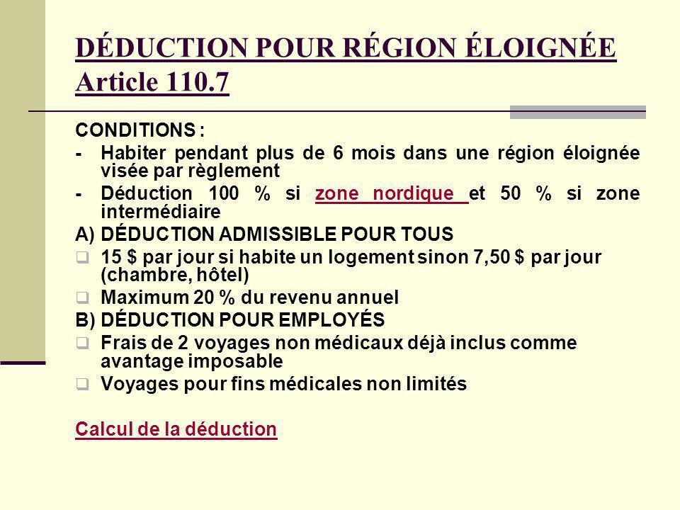 DÉDUCTION POUR RÉGION ÉLOIGNÉE Article 110.7
