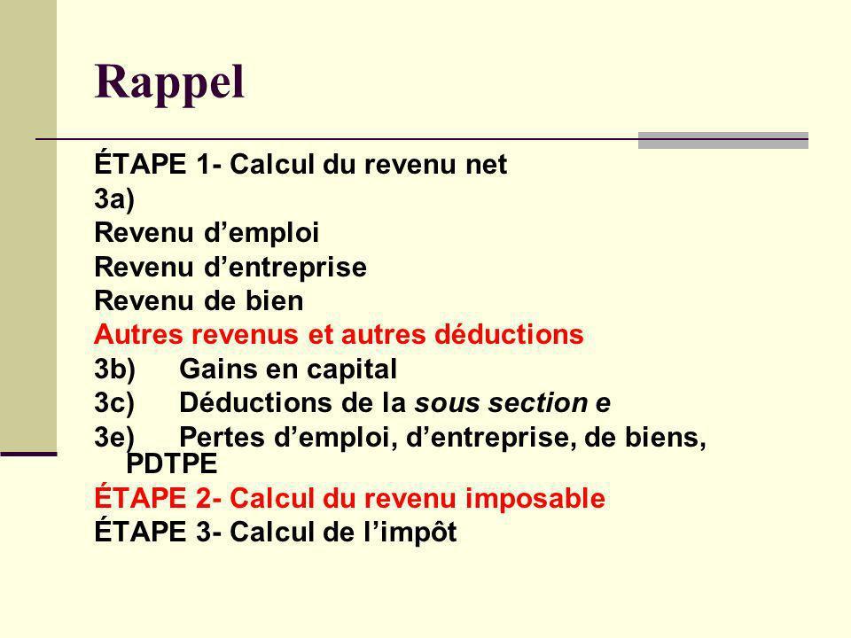 Rappel ÉTAPE 1- Calcul du revenu net 3a) Revenu d'emploi