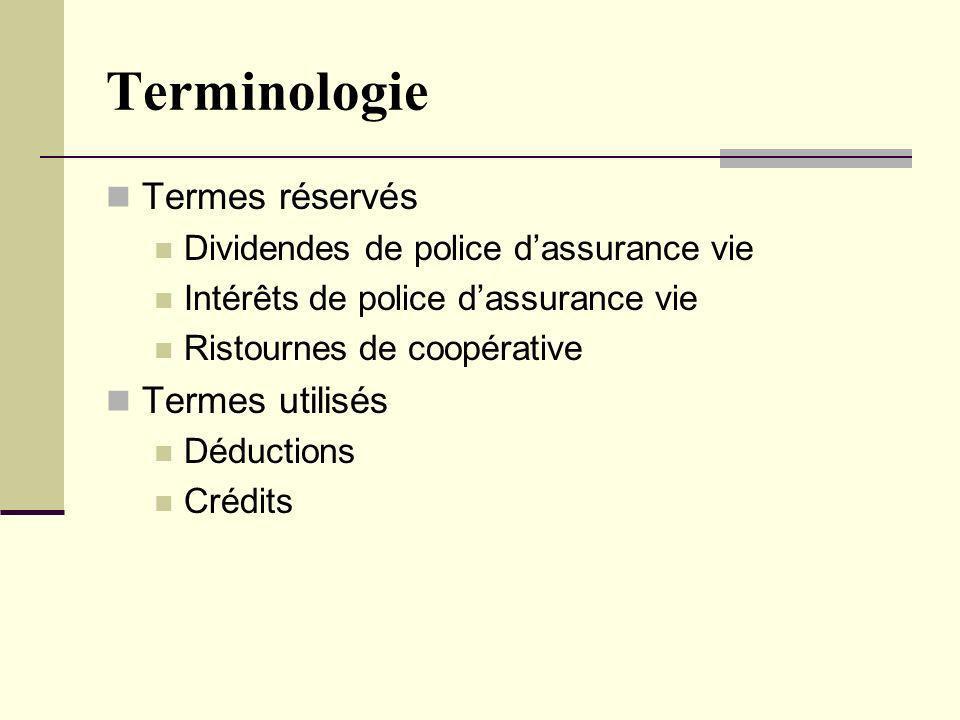 Terminologie Termes réservés Termes utilisés