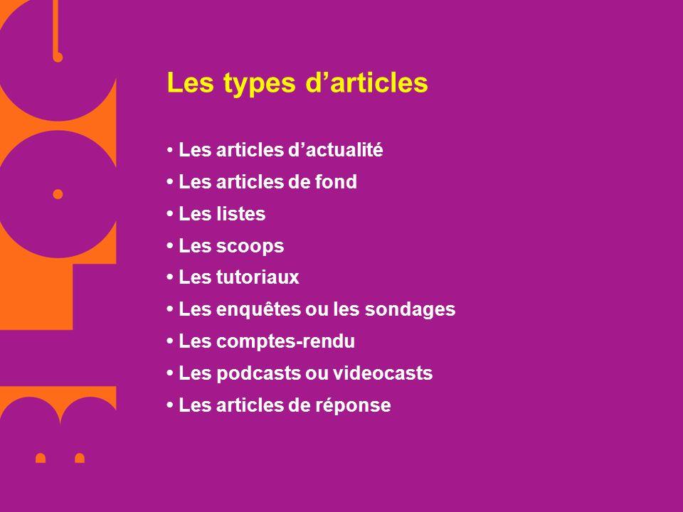 Les types d'articles • Les articles d'actualité • Les articles de fond
