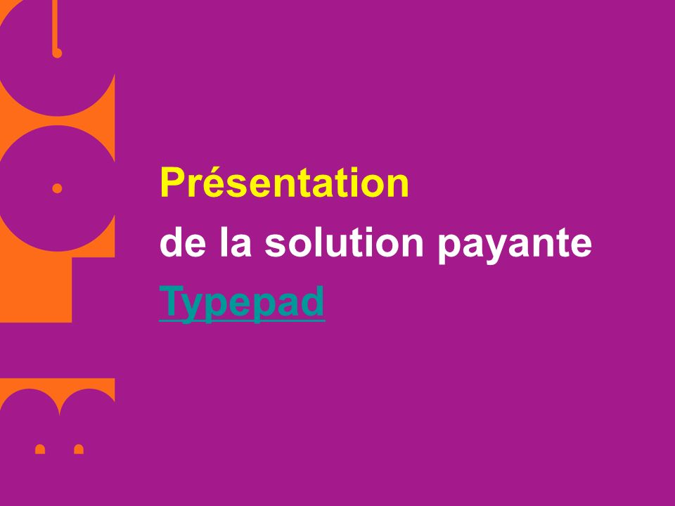 Présentation de la solution payante Typepad