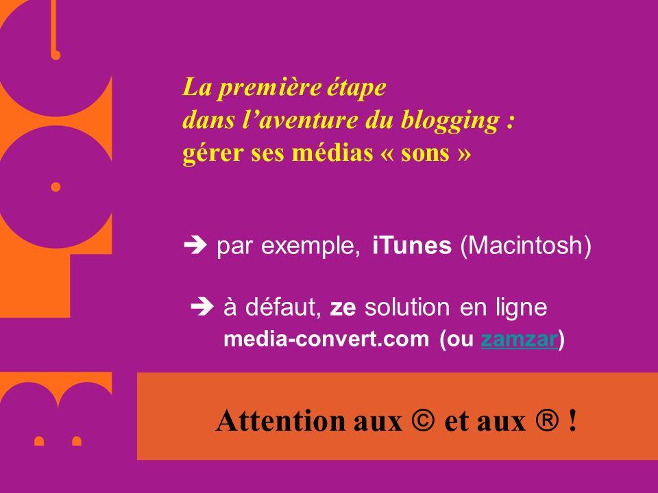 La première étape dans l'aventure du blogging : gérer ses médias « sons »