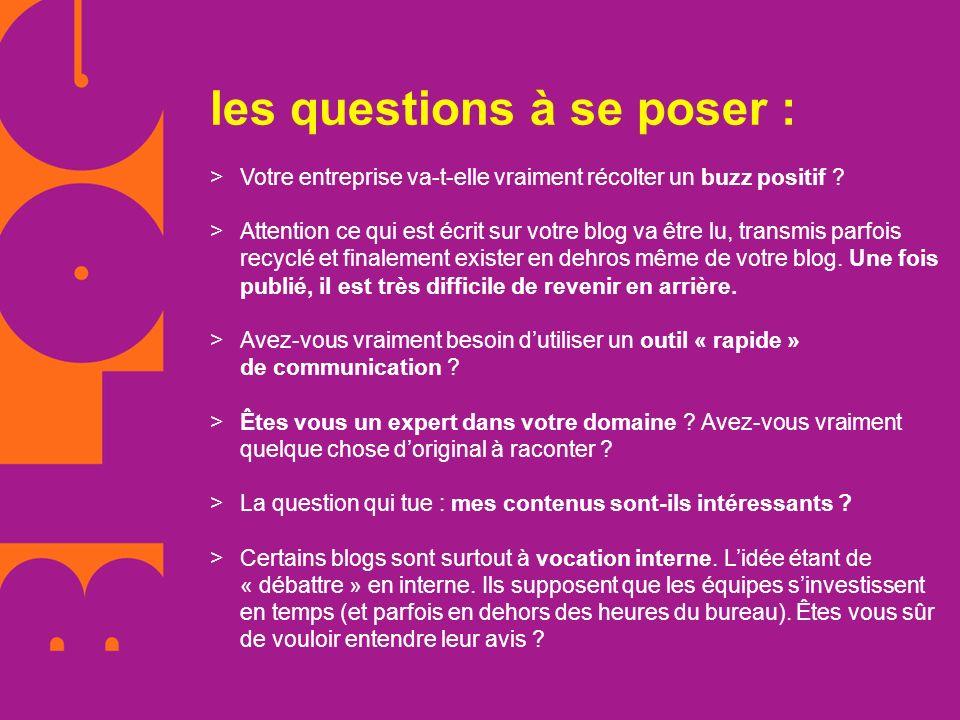 les questions à se poser : >