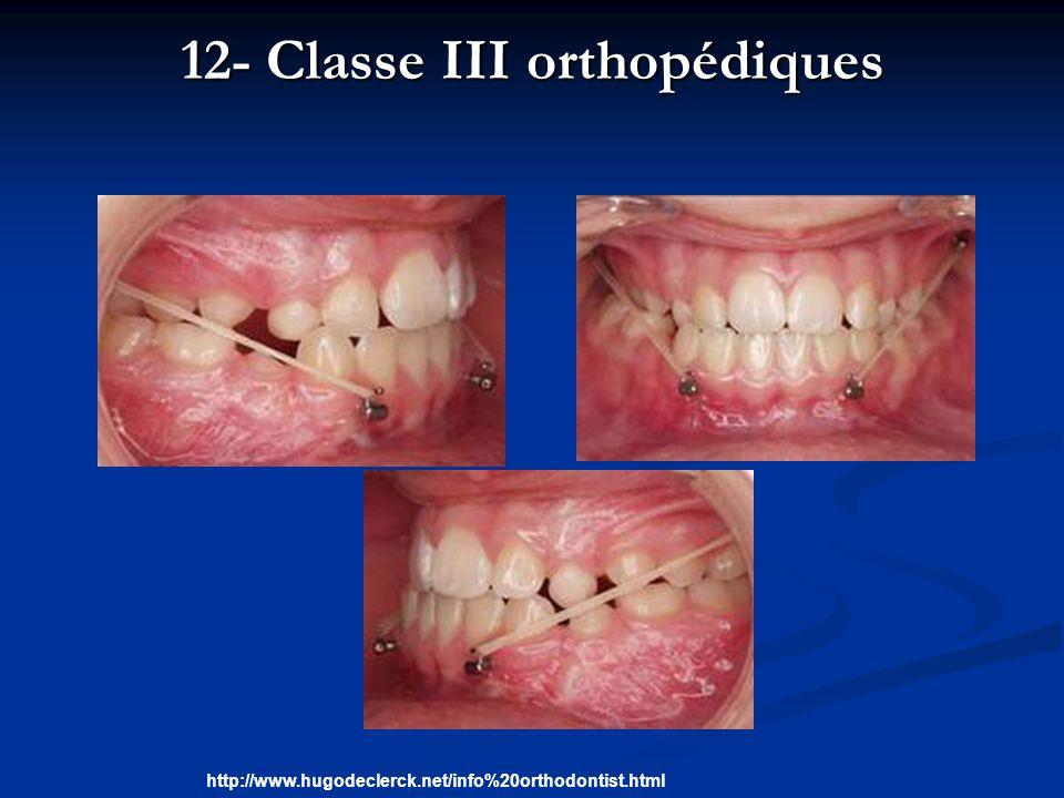 12- Classe III orthopédiques
