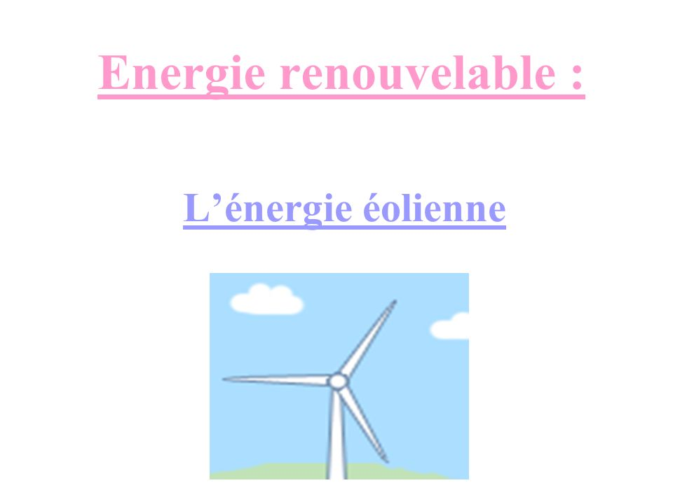 Energie renouvelable :