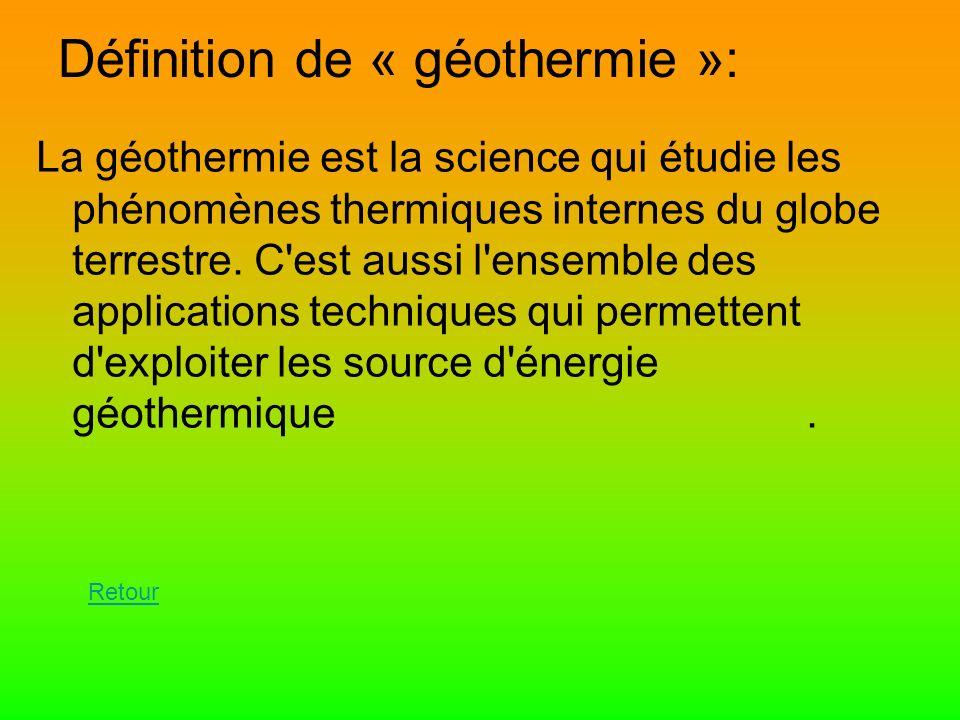 Définition de « géothermie »:
