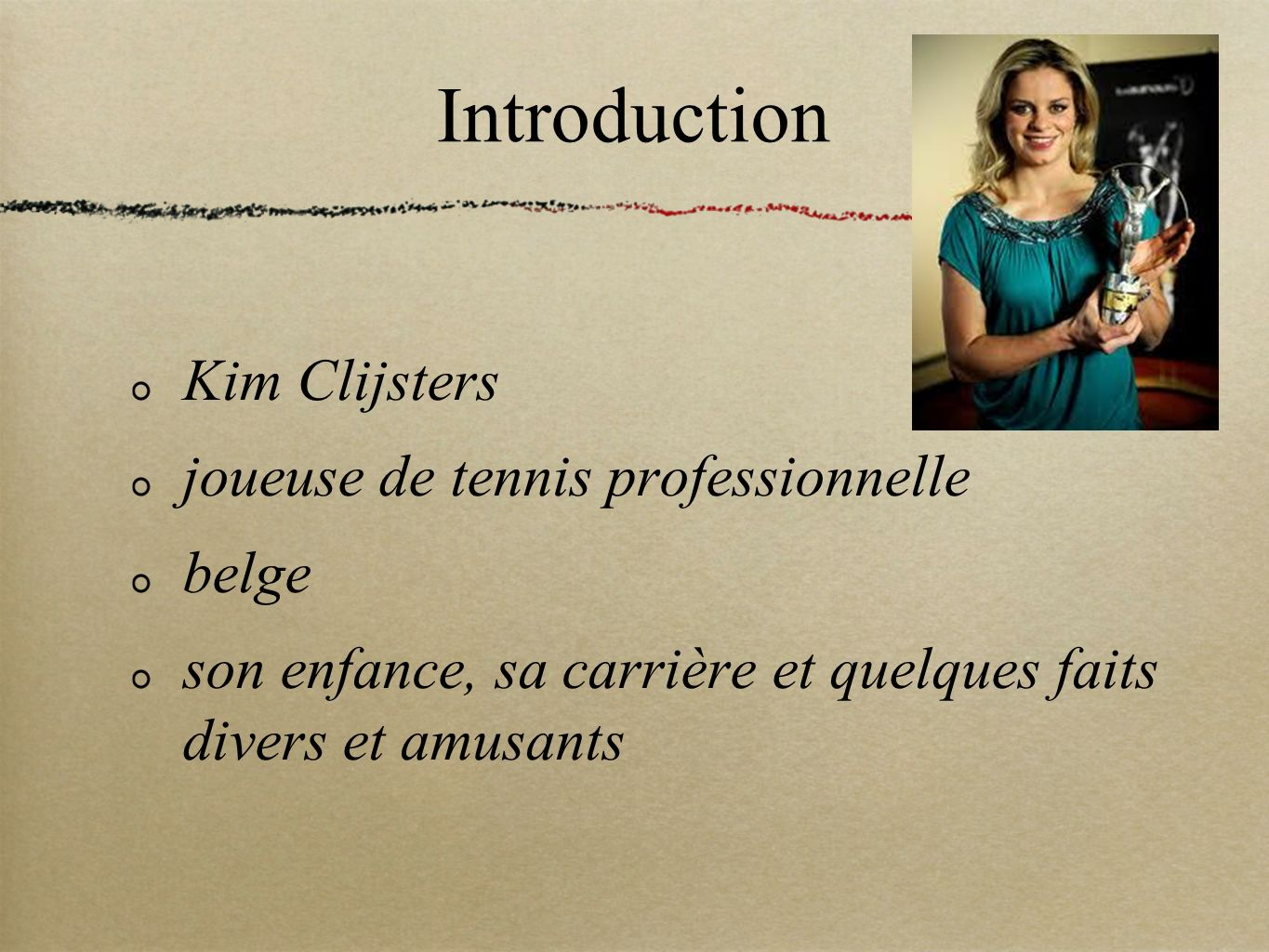 Introduction Kim Clijsters joueuse de tennis professionnelle belge