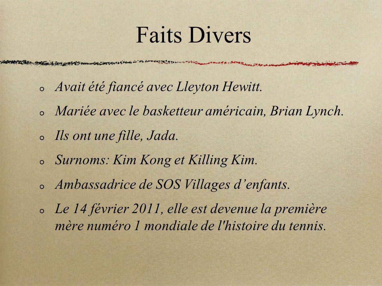 Faits Divers Avait été fiancé avec Lleyton Hewitt.