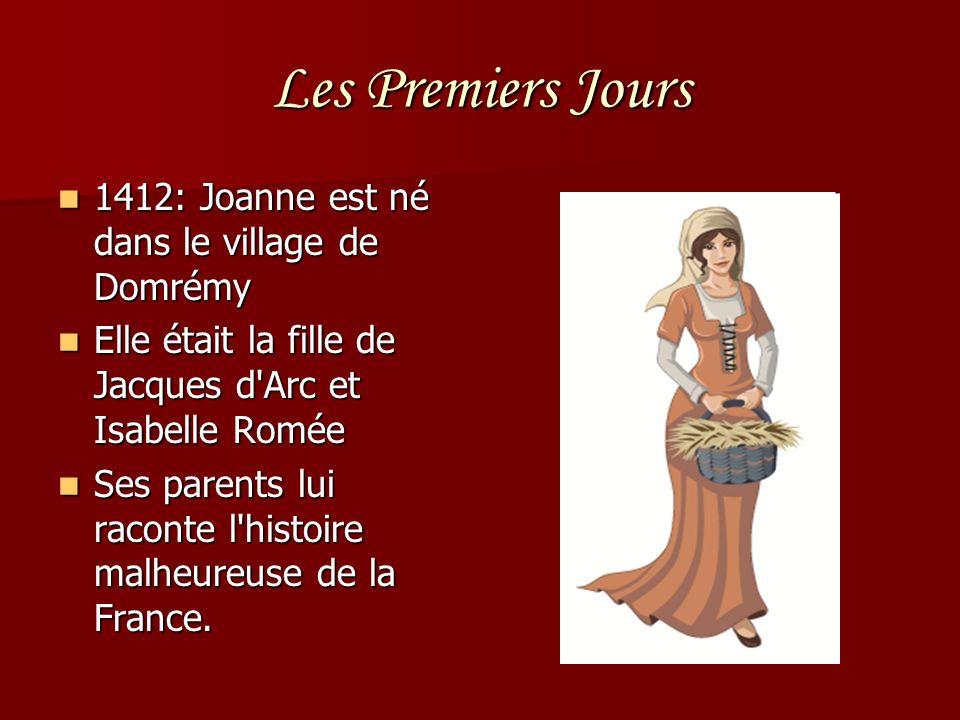 Les Premiers Jours 1412: Joanne est né dans le village de Domrémy