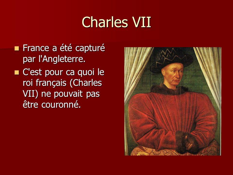 Charles VII France a été capturé par l Angleterre.