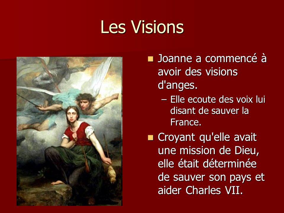Les Visions Joanne a commencé à avoir des visions d anges.