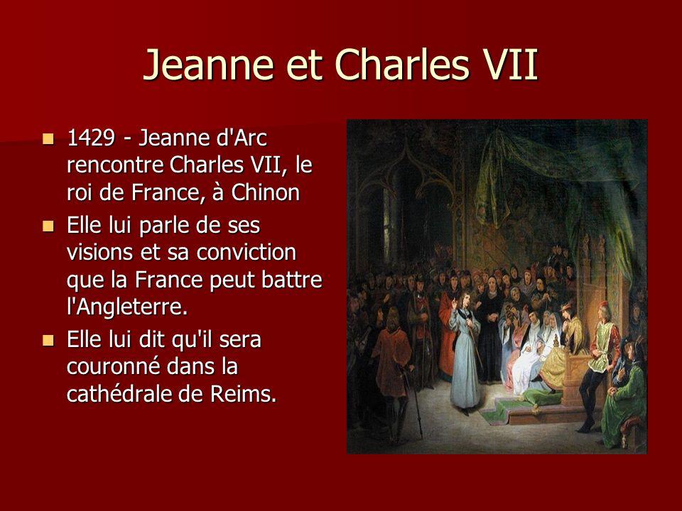 Jeanne et Charles VII 1429 - Jeanne d Arc rencontre Charles VII, le roi de France, à Chinon.