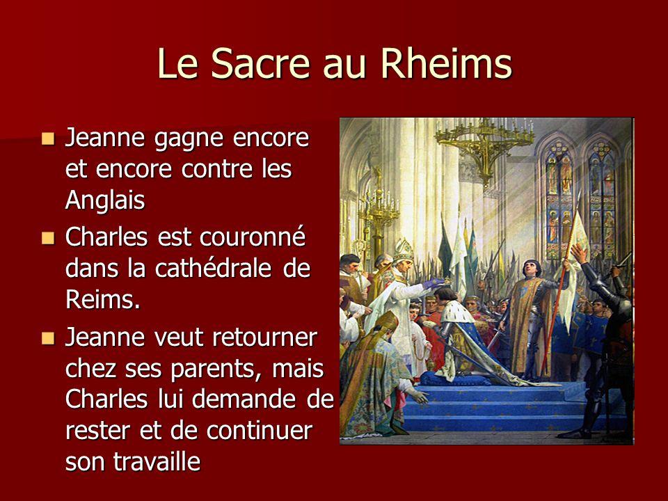 Le Sacre au Rheims Jeanne gagne encore et encore contre les Anglais