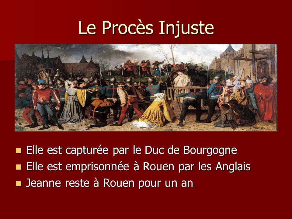 Le Procès Injuste Elle est capturée par le Duc de Bourgogne