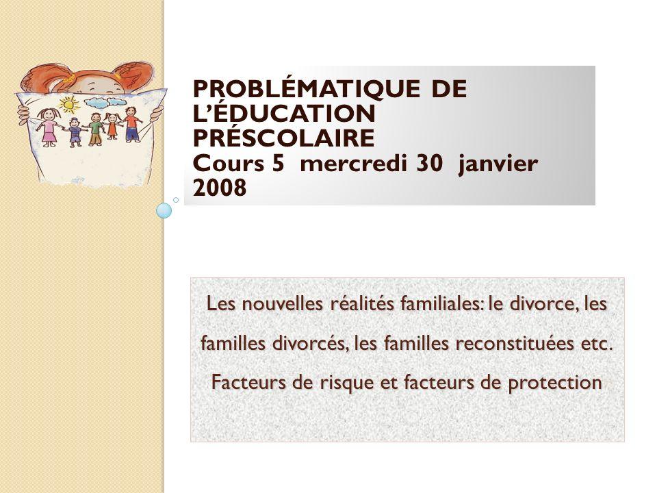 PROBLÉMATIQUE DE L'ÉDUCATION PRÉSCOLAIRE Cours 5 mercredi 30 janvier 2008