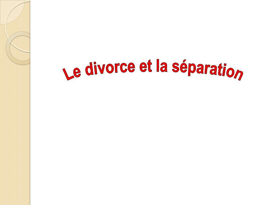 Le divorce et la séparation
