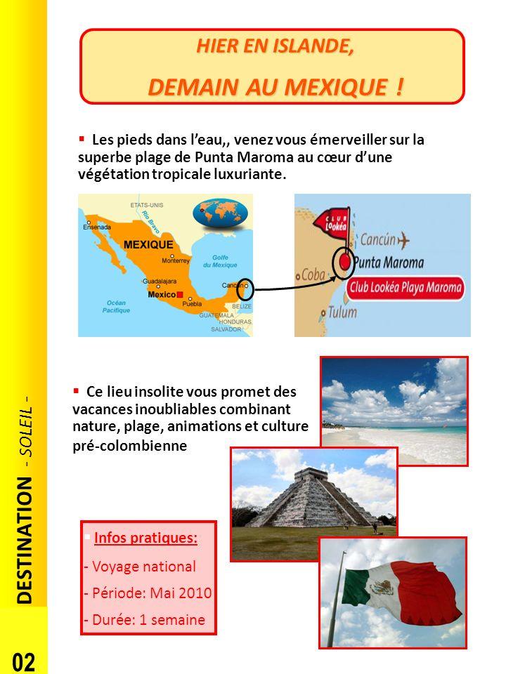 DEMAIN AU MEXIQUE ! 02 DESTINATION - SOLEIL - HIER EN ISLANDE,