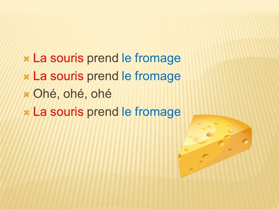 La souris prend le fromage