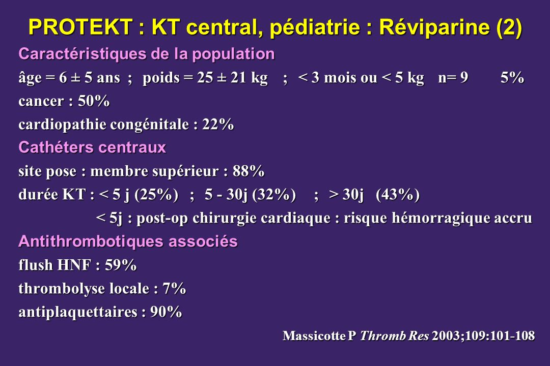 PROTEKT : KT central, pédiatrie : Réviparine (2)