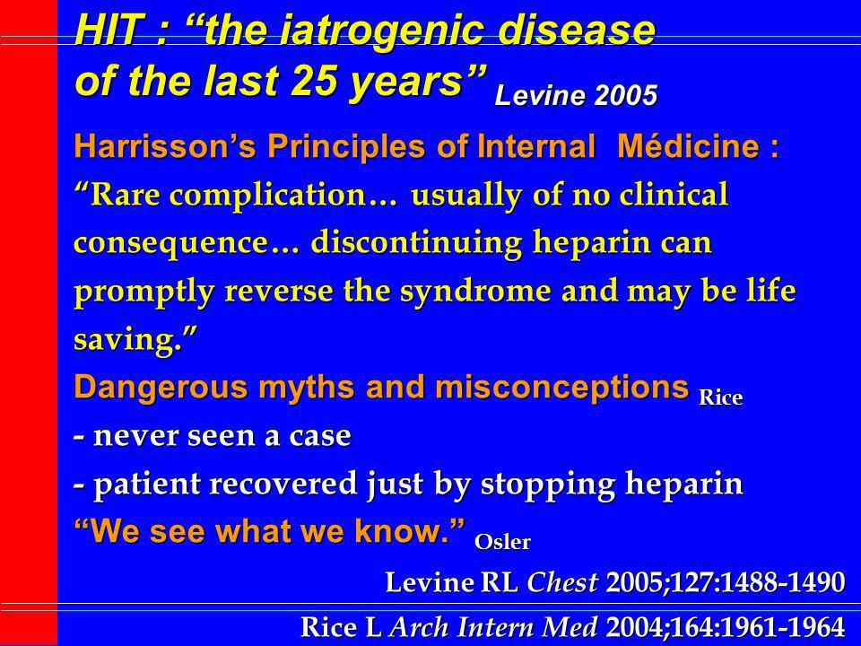 HIT : the iatrogenic disease of the last 25 years Levine 2005