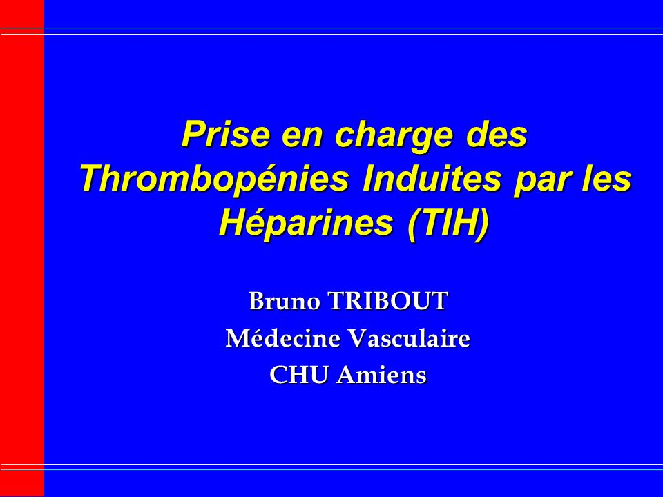 Prise en charge des Thrombopénies Induites par les Héparines (TIH)