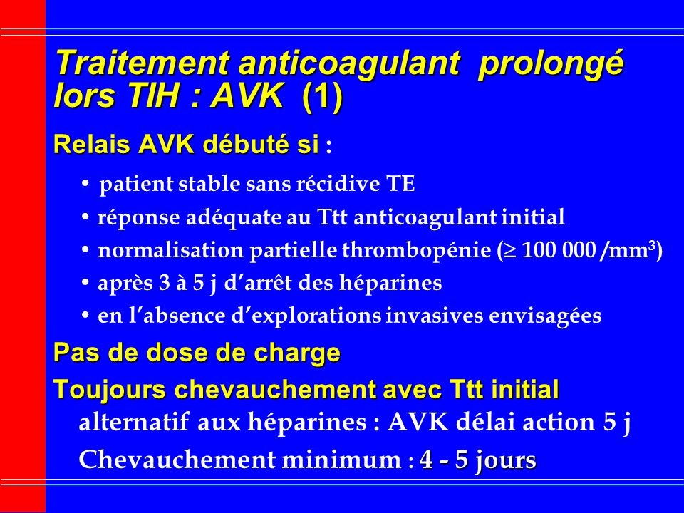 Traitement anticoagulant prolongé lors TIH : AVK (1)