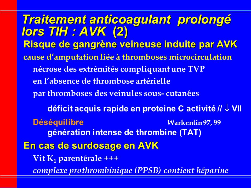 Traitement anticoagulant prolongé lors TIH : AVK (2)