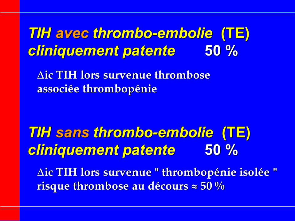 TIH avec thrombo-embolie (TE) cliniquement patente 50 %