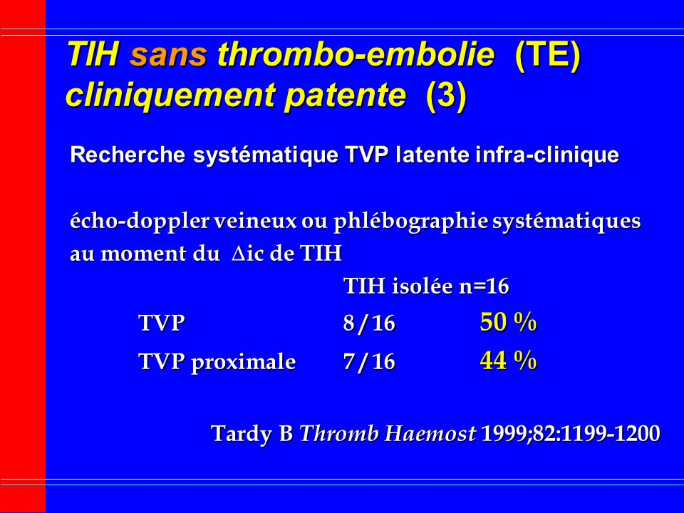 TIH sans thrombo-embolie (TE) cliniquement patente (3)