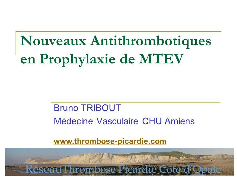 Nouveaux Antithrombotiques en Prophylaxie de MTEV