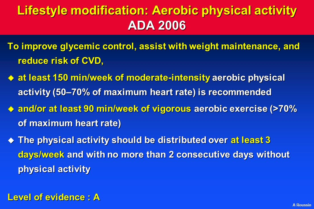 Lifestyle modification: Aerobic physical activity ADA 2006