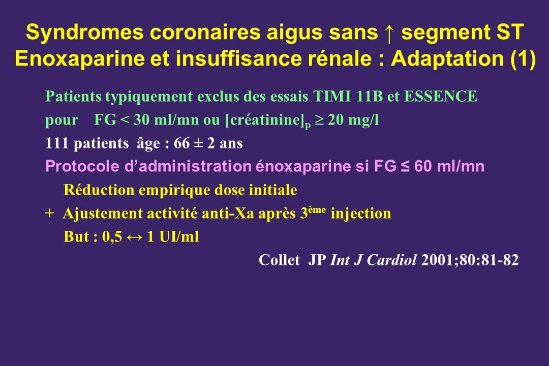 Syndromes coronaires aigus sans ↑ segment ST Enoxaparine et insuffisance rénale : Adaptation (1)