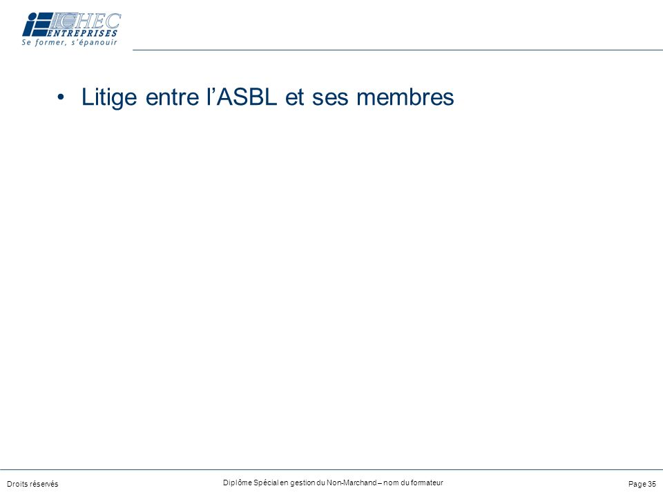 Litige entre l'ASBL et ses membres