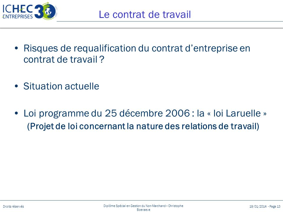 Le contrat de travail Risques de requalification du contrat d'entreprise en contrat de travail Situation actuelle.