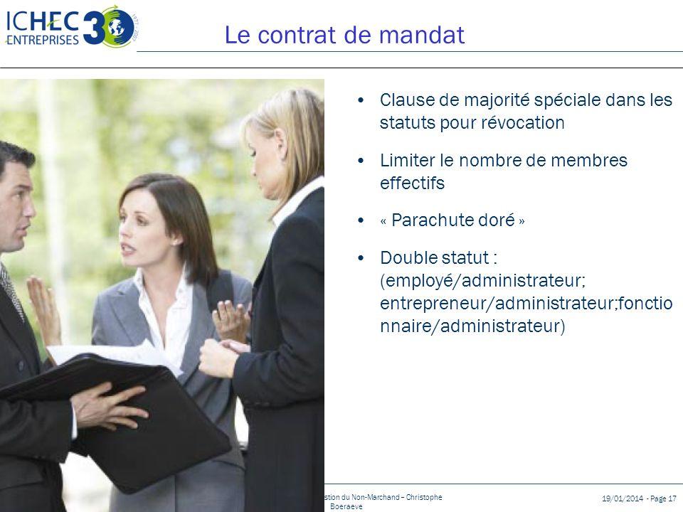 Le contrat de mandat Clause de majorité spéciale dans les statuts pour révocation. Limiter le nombre de membres effectifs.