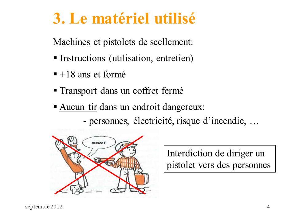 3. Le matériel utilisé Machines et pistolets de scellement:
