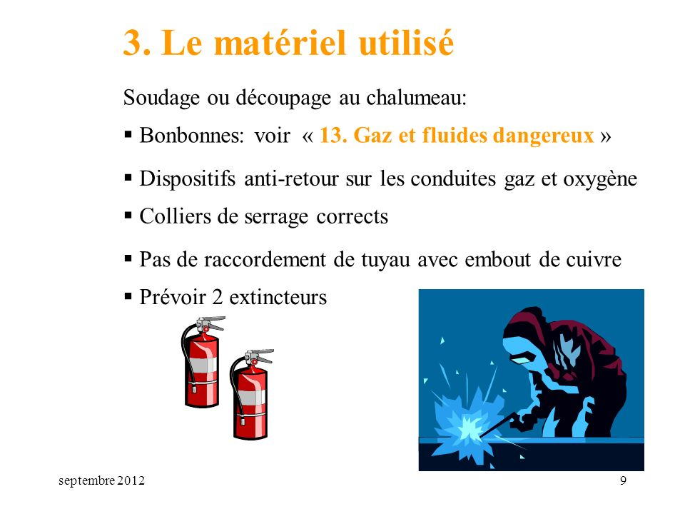 3. Le matériel utilisé Soudage ou découpage au chalumeau: