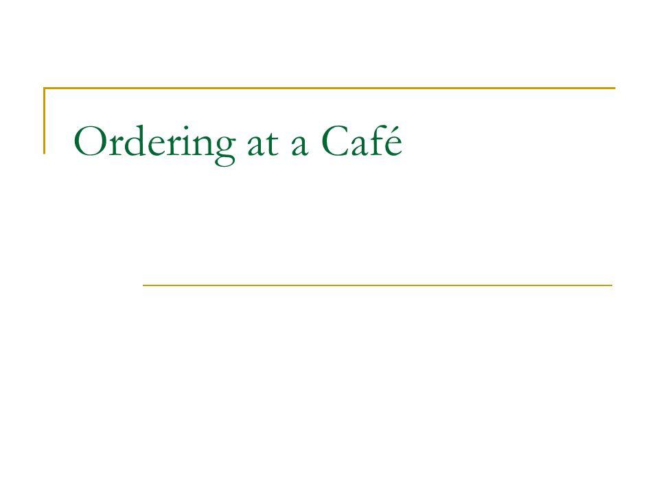 Ordering at a Café