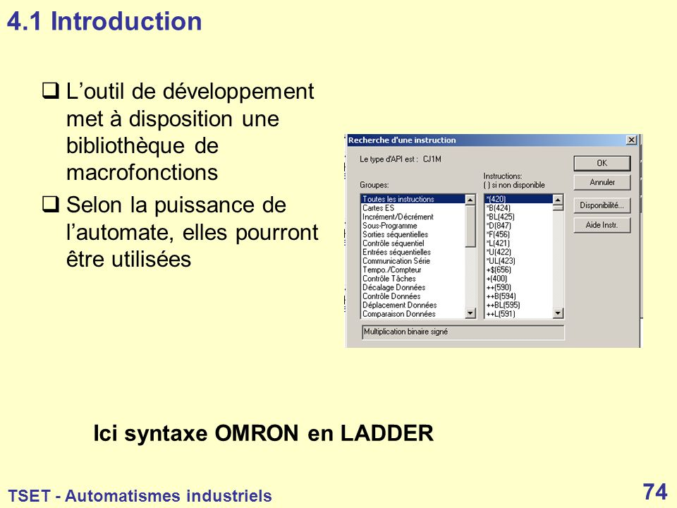 4.1 Introduction L'outil de développement met à disposition une bibliothèque de macrofonctions.
