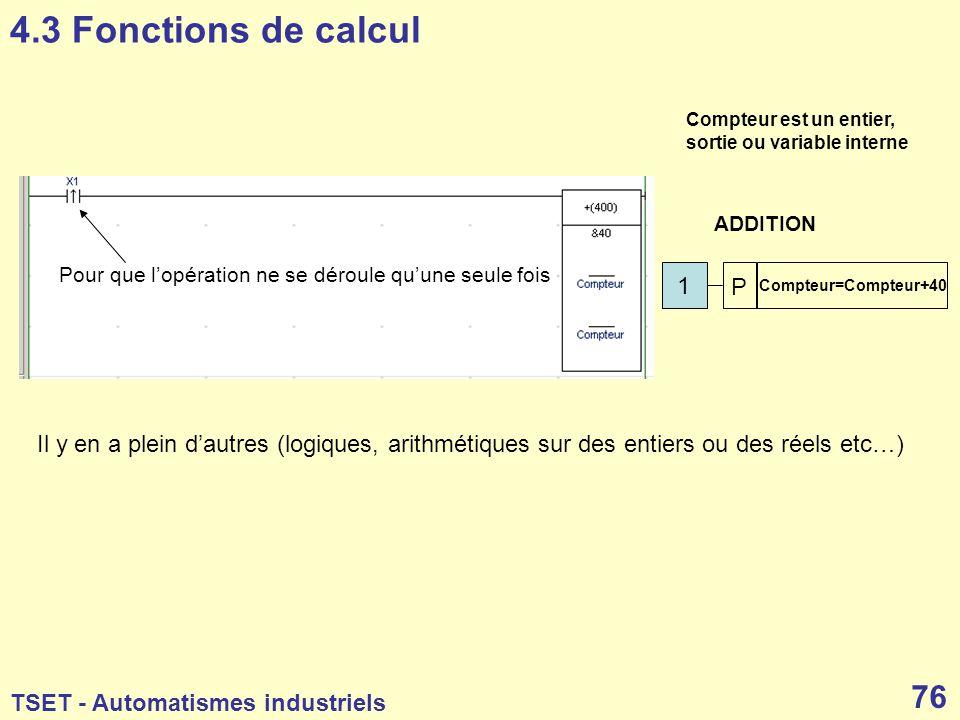 4.3 Fonctions de calcul Compteur est un entier, sortie ou variable interne. ADDITION. Pour que l'opération ne se déroule qu'une seule fois.