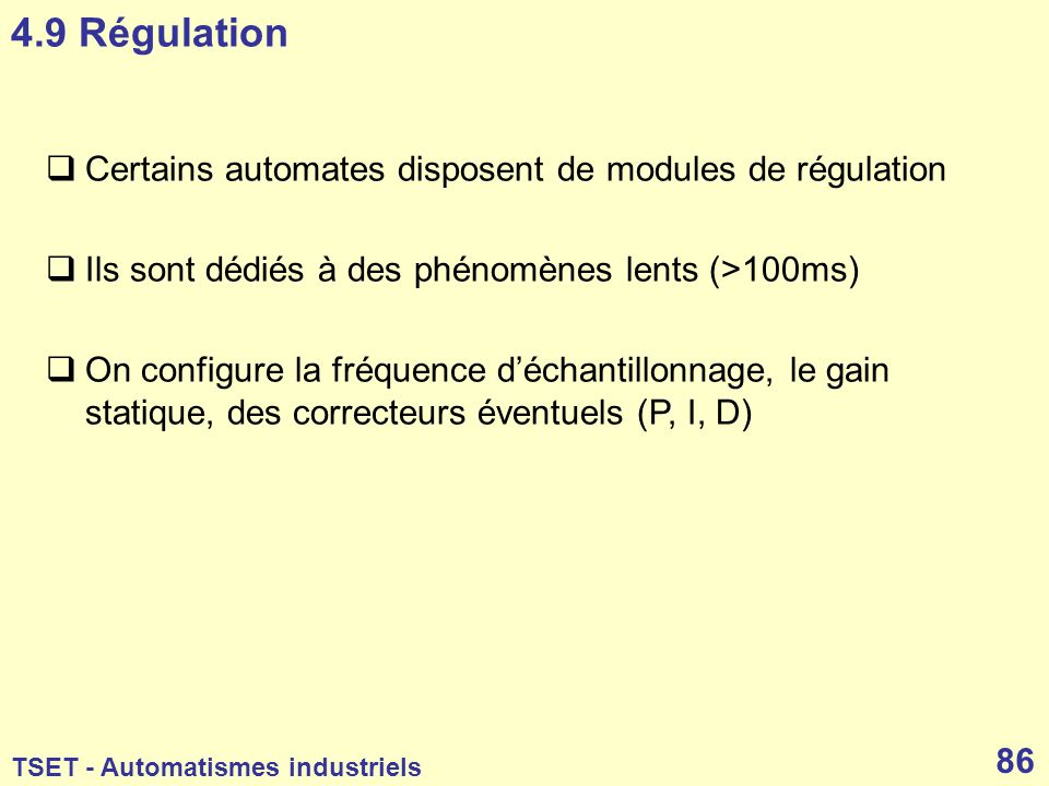 4.9 Régulation Certains automates disposent de modules de régulation