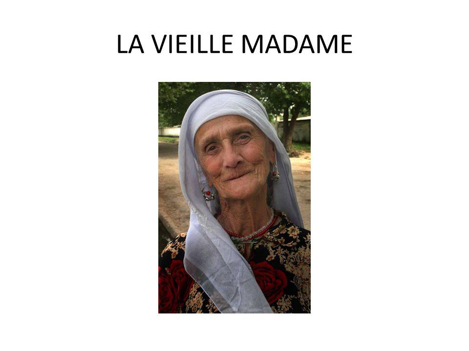 LA VIEILLE MADAME
