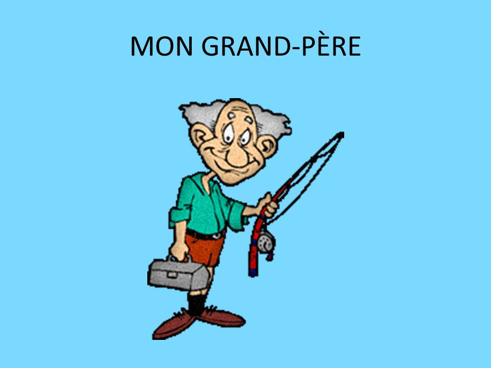 MON GRAND-PÈRE