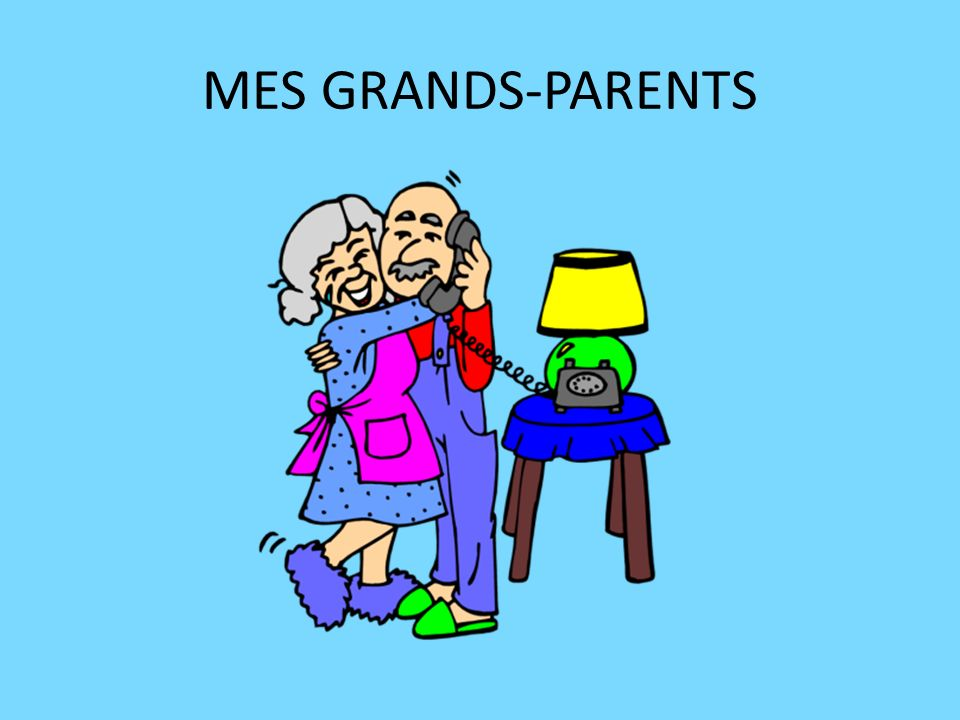 MES GRANDS-PARENTS