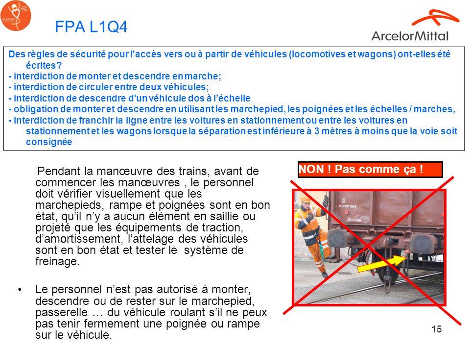 FPA L1Q4 Des règles de sécurité pour l accès vers ou à partir de véhicules (locomotives et wagons) ont-elles été écrites