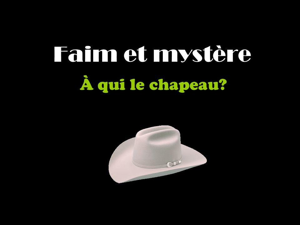 Faim et mystère À qui le chapeau