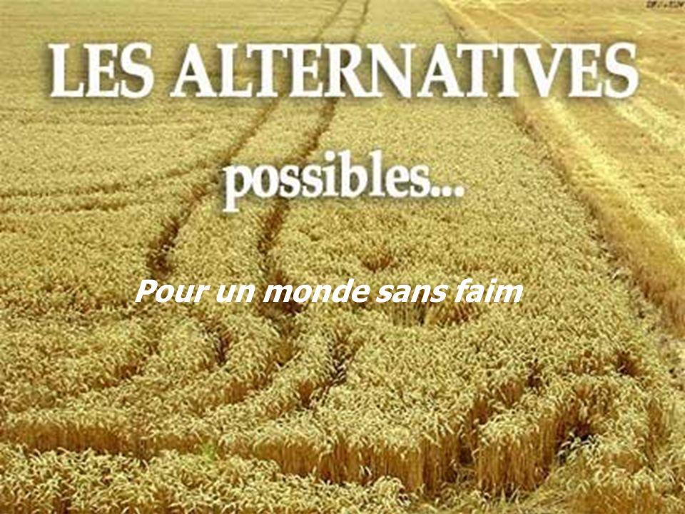 Pour un monde sans faim Il faut croire qu'un monde sans faim est possible.